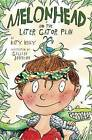 Melonhead and the Later Gator Plan by Katy Kelly (Hardback, 2015)
