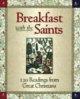 Breakfast with the Saints : Daily Readings (1996, Hardcover)
