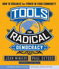 Tools for Radical Democracy: How to Organize for Power in Your Community by Kim Klein, Paul Getsos, Joan Minieri (Paperback, 2007)