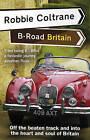 Robbie Coltrane's B-Road Britain by Robbie Coltrane (Paperback, 2009)