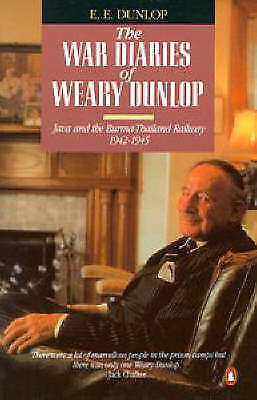 Dunlop, Sir Edward, The War Diaries of Weary Dunlop: Java And the Burma-Thailand
