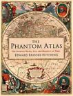 The Phantom Atlas: The Greatest Myths, Lies and Blunders on Maps by Edward Brooke-Hitching (Hardback, 2016)