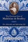 The Precious Lies of Madeleine de Scudry: Her Admirable and Infuriating Life. Book 3 by Eleanor Knowles Dugan (Paperback / softback, 2009)