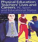 Physical Education:  Teachers' Lives and Careers: PE, Sport and Educational Status by Kathleen R. Armour, Robyn L. Jones (Paperback, 1998)