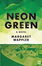 Neon Green by Margaret Wappler Advance Review Copy Paperback