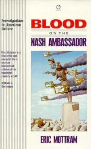 Blood on the Nash Ambassador : Investigations in American Culture