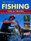 Fishing Tips and Tricks: More Than 500 Guide-tested Tips for Freshwater and Saltwater Tactics by C. Boyd Pfeiffer (Paperback, 2008)