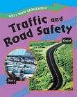 Traffic and Road Safety by Jillian Powell, Louise Spilsbury (Paperback, 2012)