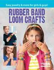 Rubber Band Loom Crafts: Easy Jewelry & More for Girls & Guys! by Leisure Arts (Paperback, 2014)