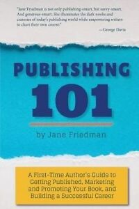 Publishing-101-First-Time-Author-039-s-Guide-Getting-Published-by-Friedman-Jane-E