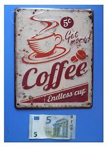 Targa-vintage-034-Coffee-endless-cup-034-tazza-di-caffe-cappuccino-metallo-cm-25x20