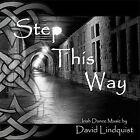 Step This Way: Irish Dance Music by David Lindquist (CD, Jun-2004, David Lindquist)