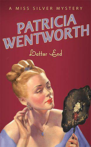 1 of 1 - Latter End (A Miss Silver Mystery) by Patricia Wentworth   Paperback Book   9780