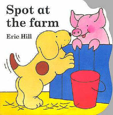 Little Spot Board Book: Spot at the Farm, Hill, Eric, Very Good Book
