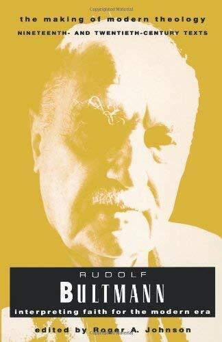 Rudolf Bultmann: Interpretieren Faith für The Modern Era von Bultmann, Karl