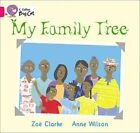 Collins Big Cat: My Family Tree: Band 1A/Pink by Zoe Clarke, Anne Wilson (Paperback, 2012)