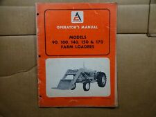 Allis Chalmers Model 90 100 140 150 170 Farm Loader Operators Manual