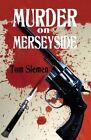 Murder on Merseyside by Tom Slemen (Paperback / softback, 2013)