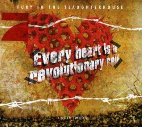 Fury in the Slaughterhouse   CD   Every heart is a revolutionary cell (2006)