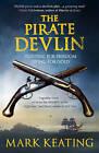 The Pirate Devlin by Mark Keating (Hardback, 2010)