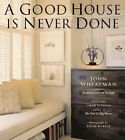 A Good House is Never Done by John Wheatman (Hardback, 2002)