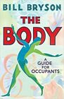 The Body: A Guide for Occupants by Bill Bryson (2019, Hardcover)