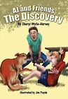 Aj and Friends: The Discovery by Cheryl Wylie-Harvey (Hardback, 2011)