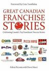 Great Canadian Franchise Stories by Felicia Pizzonia (Hardback, 2013)