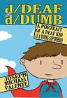 D/Deaf and D/Dumb: A Portrait of a Deaf Kid as a Young Superhero by Joseph Michael Valente (Paperback, 2011)