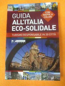 book libro GUIDA ALL'ITALIA ECO SOLIDALE MAPPE COLORI 2011 ALTRAECONOMIA (L5)