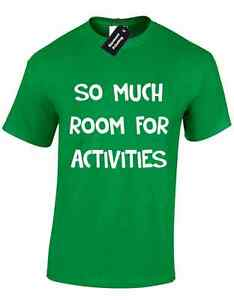So Much Room For Activities Mens T Shirt Funny Step Brothers Quote
