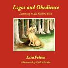 Logos and Obedience Listening to His Father's Voice 9781438951775 Book