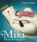 Miki and the Wishing Star by Stephen Mackey (Paperback, 2013)