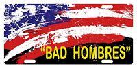 Bad Hombres Trump Custom License Plate Politics Emblem Usa Version