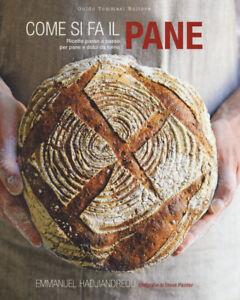 Come si fa il pane. Ricette passo a passo per pane e dolc... - Hadjiandreou E...