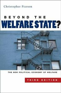 Beyond the Welfare State? The New Political Economy of Welfare 9780745635217
