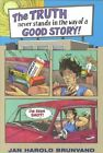 The Truth Never Stands in Way of a Good Story by Jan Harold Brunvand (Paperback, 2001)