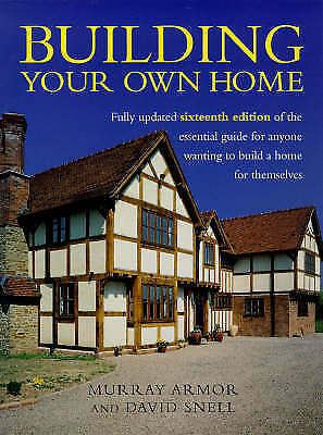 1 of 1 - Building Your Own Home: The Essential Guide to Anyone Wanting to Build a Home fo
