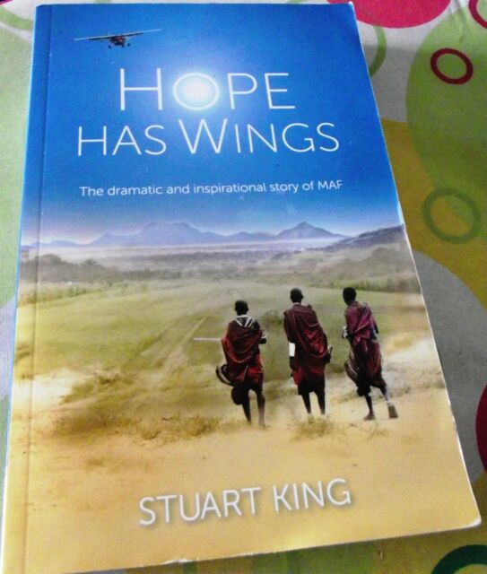 Hope Has Wings: The Mission Aviation Story by King, Stuart - NEW