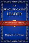 The Revolutionary Leader by Stephen D Owens (Paperback / softback, 2008)