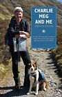 Charlie, Meg and Me: An Epic 530 Mile Walk Recreating Bonnie Prince Charlie's Escape After the Disaster of Culloden by Gregor Ewing (Paperback, 2013)