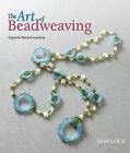 The Art of Beadweaving by Jane Lock (Paperback, 2013)