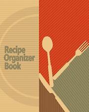 Recipe Organizer Book : 150 Blank Recipes! DIY Recipe Book / Blank Cook Book...