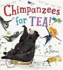 Chimpanzees for Tea! by Jo Empson (Hardback, 2016)