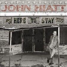 John Hiatt - Here to Stay - Best of 2000-2012 (Audio CD - 11/11/2013) NEW