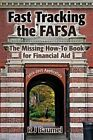 Fast Tracking the Fafsa: The Missing How-To Book for Financial Aid 2014-2015 Application by R J Baumel (Paperback / softback, 2014)