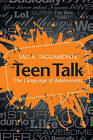 Teen Talk: The Language of Adolescents by Sali A. Tagliamonte (Paperback, 2016)