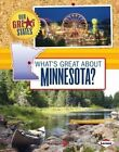 What's Great About Minnesota? by Nadia Higgins 9781467733885 Hardback 2014