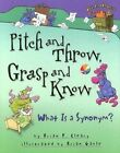 Pitch and Throw, Grasp and Know: What Is a Synonym? by Brian P Cleary (Hardback)