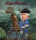 Rush Revere and the Brave Pilgrims: Time-Travel Adventures with Exceptional Americans by Rush Limbaugh (CD-Audio, 2013)